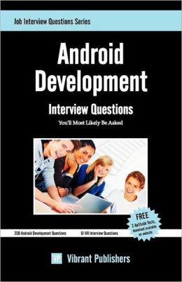 Android Development Interview Questions You'll Most Likely Be Asked