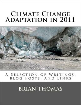 Climate Change Adaptation in 2011: A Selection of Writings, Blog Posts, and Links