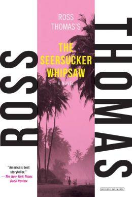 The Seersucker Whipsaw: A Novel