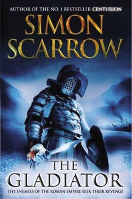The Gladiator: A Roman Legion Novel