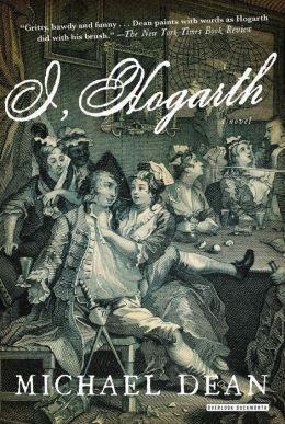 I, Hogarth: A Novel