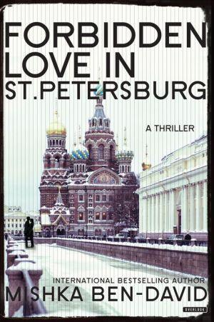 Forbidden Love in St. Petersburg: A Thriller
