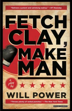 Fetch Clay, Make Man: A Play
