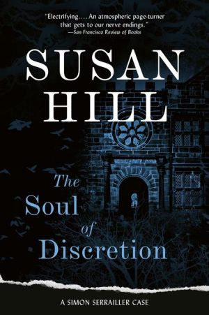 The Soul of Discretion: A Chief Superintendent Simon Serrailler Mystery