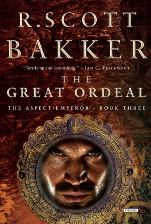 The Great Ordeal: Book Three (The Aspect-Emperor Trilogy)