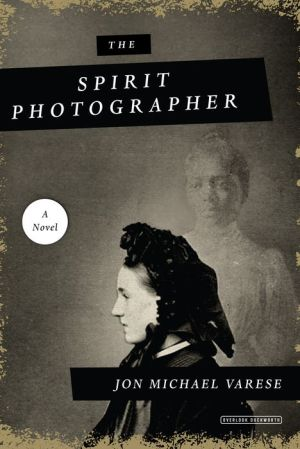 The Spirit Photographer: A Novel