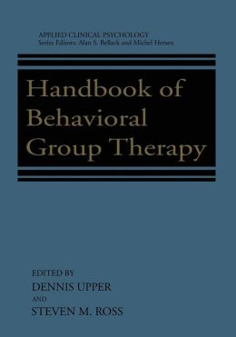 Handbook of Behavioral Group Therapy