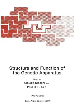 Structure and Function of the Genetic Apparatus