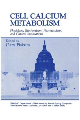 Cell Calcium Metabolism: Physiology, Biochemistry, Pharmacology, and Clinical Implications