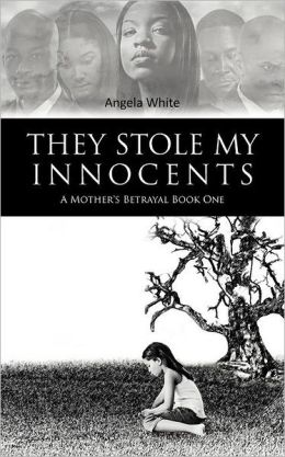 They Stole My Innocents: A Mother's Betrayal Book One