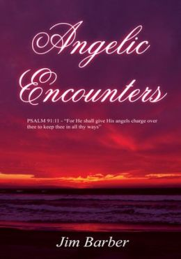 Angelic Encounters: PSALM 91:11 -