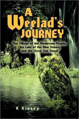 A Weelad's Journey: The Village of the Mushroom People, the Lake of the Blue Stones and the Great Oak Donai