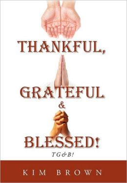 Thankful, Grateful & Blessed!: Tg&b!