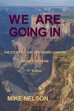 We Are Going In: The Story of the Grand Canyon Disaster