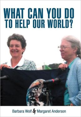 WHAT CAN YOU DO TO HELP OUR WORLD?: Dreams Turned Into Reality