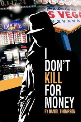 I Don't Kill for Money