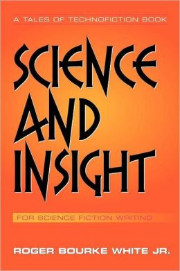 Science and Insight: for Science Fiction Writing