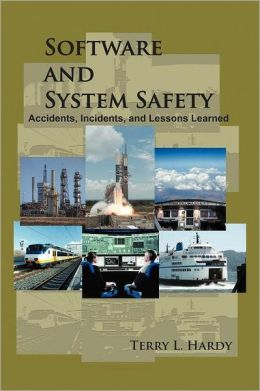 Software and System Safety: Accidents, Incidents, and Lessons Learned