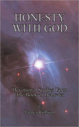 Honesty With God: Devotional Studies Upon The Book of Hebrews