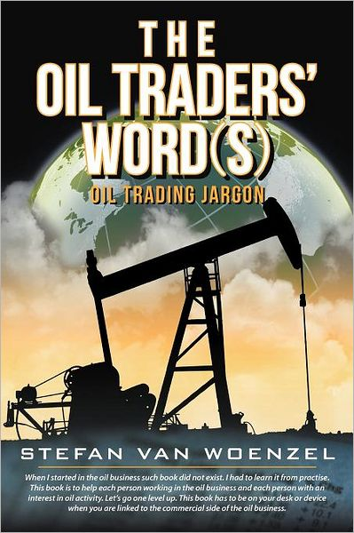 The Oil Traders' Word(s): Oil Trading Jargon