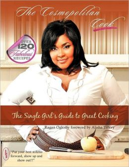 The Single Girl's Guide to Great Cooking: The Single Girl's Guide to Great Cooking