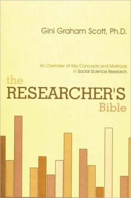 The Researcher's Bible: An Overview of Key Concepts and Methods in Social Science Research