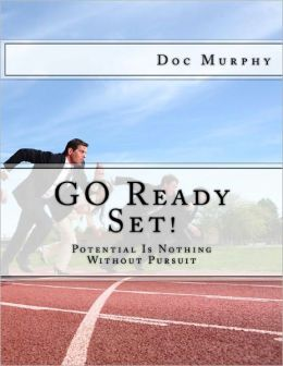 Go Ready Set!: Potential is nothing without pursuit