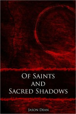 Of Saints and Sacred Shadows