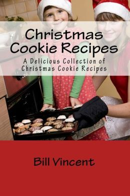 Christmas Cookie Recipes: A Delicious Collection of Christmas Cookie Recipes
