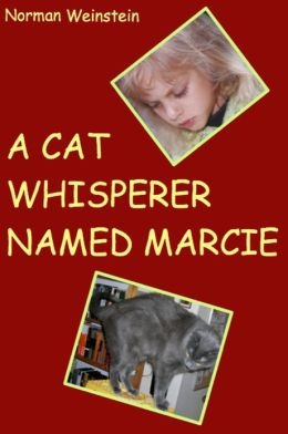 A Cat Whisperer Named Marcie: Or Cecil Made Nice