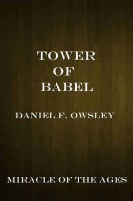 Tower of Babel: Miracle of the Ages