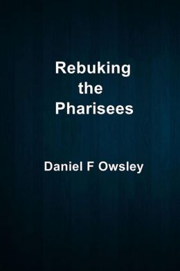 Rebuking the Pharisees