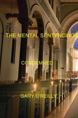 The Mental Sentencings: Condemned