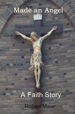 Made an Angel: A Faith Story