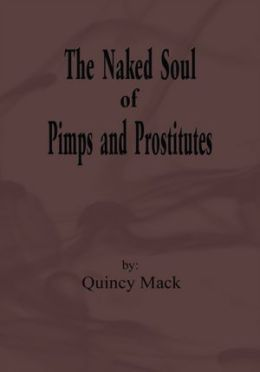 The Naked Soul of Pimps and Prostitutes