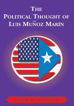 The Political Thought of Luis Munoz Marin