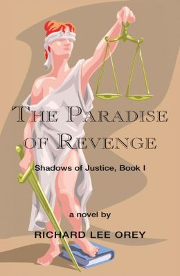 The Paradise of Revenge: Shadows of Justice, Book I