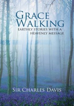Grace Walking: Earthly stories with a heavenly message
