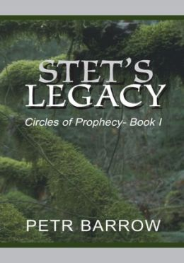 Stet's Legacy: Circles of Prophecy- Book I