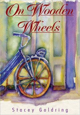 On Wooden Wheels:the Memoir of Carla Nathans Schipper: the Memoir of Carla Nathans Schipper