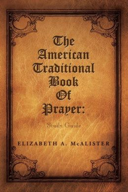 The American Traditional Book of Prayer: Study Guide