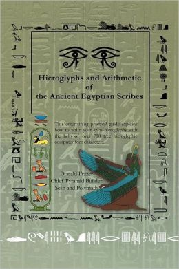 Hieroglyphs and Arithmetic of the Ancient Egyptian Scribes: Version 1