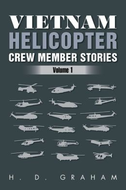 Vietnam Helicopter Crew Member Stories: Volume 1