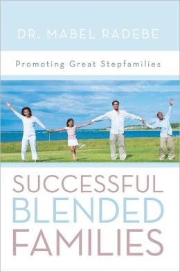 Successful Blended Families: Promoting Great Stepfamilies