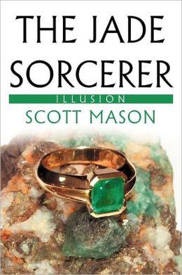 The Jade Sorcerer: Illusion