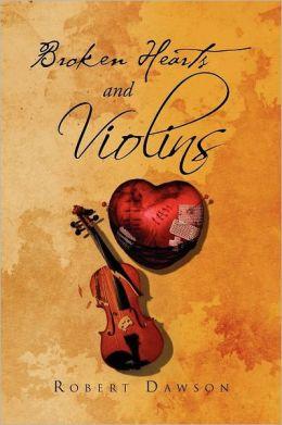 Broken Hearts and Violins