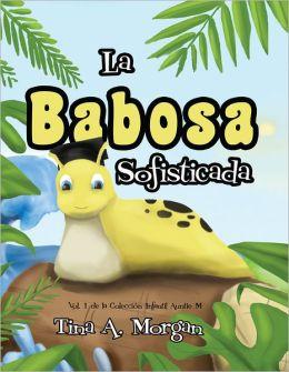 La Babosa Sofisticada: Vol. 1 de los Auntie M Libros para Niños