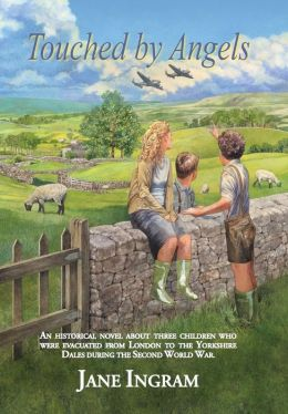 Touched by Angels: AN HISTORICAL NOVEL ABOUT THREE CHILDREN WHO