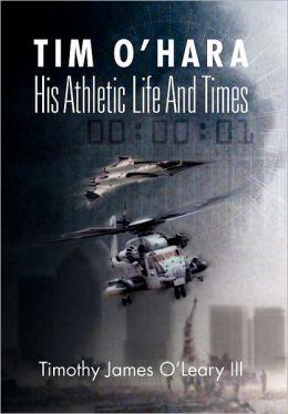 Tim O'Hara: His Athletic Life and Times