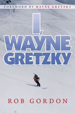 I, Wayne Gretzky: Short Stories by